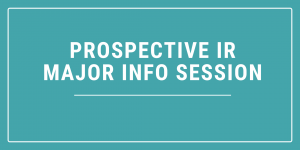 Prospective IR Major Info Session
